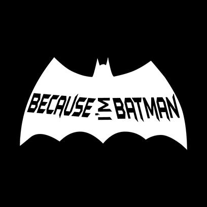 Because I_m Batman black