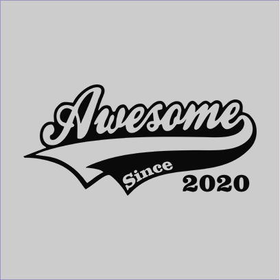 awesome since 2020 grey square
