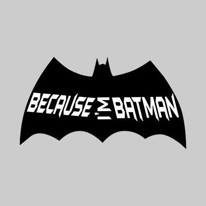 because i_m batman grey