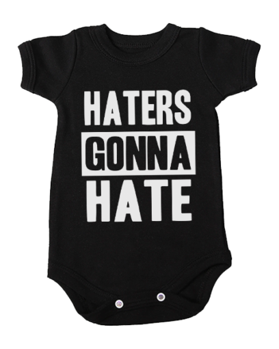 haters gonna hate baby black