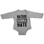 haters gonna hate baby grey long sleeve