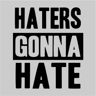 haters gonna hate grey square