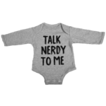 talk nerdy to me baby grey long sleeve